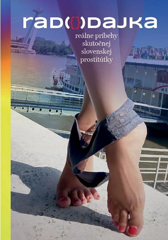 """Tlačená verzia mega úspešnej e-knihy """"Radodajka - reálne príbehy skutočnej slovenskej prostitútky"""""""